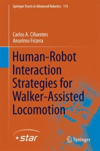 Human-Robot Interaction Strategies for Walker-Assisted Locomotion 1st Edition 9783319340623 331934062X