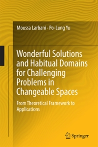 Wonderful Solutions and Habitual Domains for Challenging Problems in Changeable Spaces 1st Edition 9789811019814 9811019819