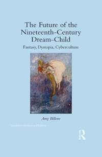 The Future of the Nineteenth-Century Dream-Child 1st Edition 9781317381921 1317381920