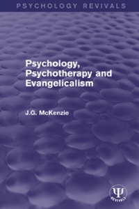 Psychology, Psychotherapy and Evangelicalism 1st Edition 9781317189459 1317189450