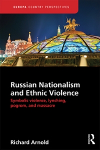 Russian Nationalism and Ethnic Violence 1st Edition 9781317209478 1317209478