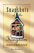 Snapshots of the Kingdom 1st Edition 9780834117068 0834117061
