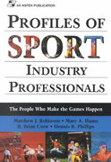 Profiles Of Sport Industry Professionals: The People Who Make The Games Happen 0 9780834217966 0834217961