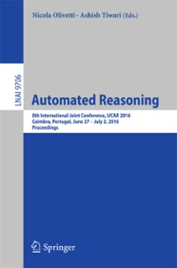 Automated Reasoning 1st Edition 9783319402291 3319402293