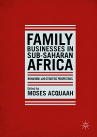 Family Businesses in Sub-Saharan Africa 1st Edition 9781137361431 1137361433
