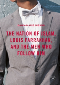 The Nation of Islam, Louis Farrakhan, and the Men Who Follow Him 1st Edition 9781137530844 1137530847
