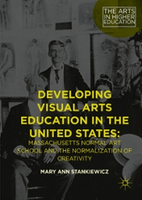 Developing Visual Arts Education in the United States 1st Edition 9781137544490 113754449X