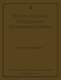 The Identification of Slags from Archaeological Sites 1st Edition 9781315418209 1315418207
