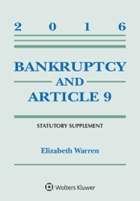 Bankruptcy and Article 9 2016 Statutory Supplement 1st Edition 9781454875413 1454875410