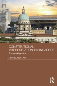 Constitutional Interpretation in Singapore 1st Edition 9781317428091 1317428099