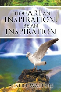 Thou Art an Inspiration, Be an Inspiration 1st Edition 9781524606626 1524606626