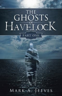The Ghosts of Havelock 1st Edition 9781491793039 1491793031