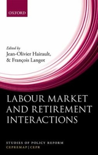 Labour Market and Retirement Interactions 1st Edition 9780198779179 0198779178