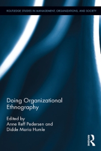 Doing Organizational Ethnography 1st Edition 9781317387688 1317387686