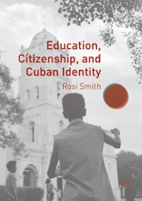 Education, Citizenship, and Cuban Identity 1st Edition 9781137583062 1137583061