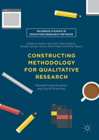 Constructing Methodology for Qualitative Research 1st Edition 9781137599438 113759943X