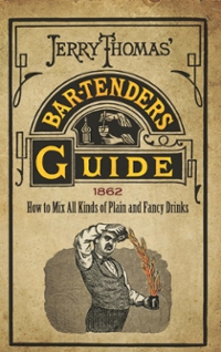 Jerry Thomas' Bartenders Guide 1st Edition 9780486814186 0486814181