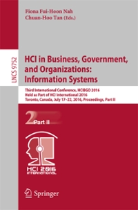 HCI in Business, Government, and Organizations: Information Systems 1st Edition 9783319393995 3319393995
