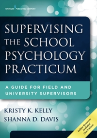 Supervising the School Psychology Practicum 1st Edition 9780826129390 0826129390