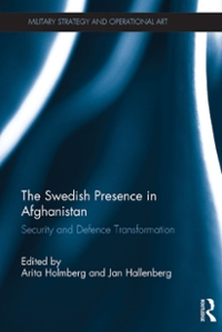 The Swedish Presence in Afghanistan 1st Edition 9781317014560 1317014561