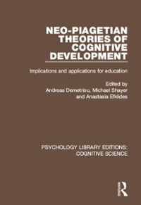 Neo-Piagetian Theories of Cognitive Development 1st Edition 9781317276821 1317276825