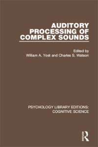 Auditory Processing of Complex Sounds 1st Edition 9781317222736 1317222733