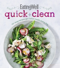 EatingWell Quick and Clean 1st Edition 9780544925502 0544925505