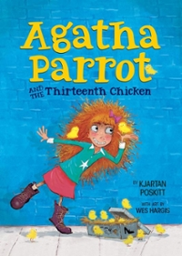 Agatha Parrot and the Thirteenth Chicken 1st Edition 9780544509092 0544509099