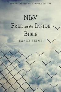NIrV, Free on the Inside Bible, Large Print, Paperback 1st Edition 9780310445968 0310445965
