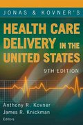 Jonas and Kovner's Health Care Delivery in the United States 9th edition 9780826120960 0826120962