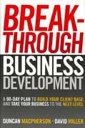 Breakthrough Business Development 1st edition 9780470840962 047084096X