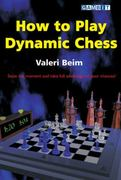 How to Play Dynamic Chess 0 9781904600152 1904600158