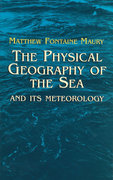 The Physical Geography of the Sea and Its Meteorology 0 9780486432489 0486432483