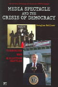 Media Spectacle and the Crisis of Democracy 0 9781594511196 1594511195