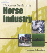 The Career Guide to the Horse Industry 1st edition 9780766848498 0766848493