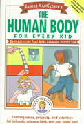 Janice VanCleave's The Human Body for Every Kid 1st edition 9780471024088 0471024082