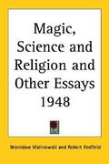 Magic, Science And Religion And Other Essays 1948 0 9781417976386 1417976381