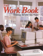The Work Book: Getting the Job You Want 5th Edition 9780026684514 0026684519
