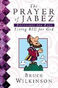 The Prayer of Jabez Devotions for Kids 0 9780849979453 0849979455