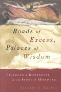 Roads of Excess, Palaces of Wisdom 2nd edition 9780226453798 0226453790
