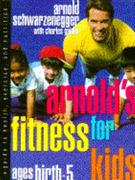 Arnold's Fitness for Kids Ages Birth to Five 0 9780385422666 0385422660