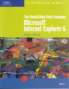 The World Wide Web Featuring Microsoft Internet Explorer 6 – Illustrated Brief 1st edition 9780619110079 0619110074