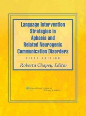 Language Intervention Strategies in Aphasia and Related Neurogenic Communication Disorders 5th Edition 9780781769815 0781769817