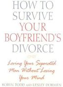 How to Survive Your Boyfriend's Divorce 0 9780871319227 0871319225