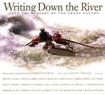 Writing down the River into the Heart of the Grand Canyon 0 9780873587099 087358709X