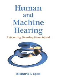 Human and Machine Hearing 1st Edition 9781107007536 1107007534