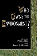 Who Owns the Environment? 0 9780847690824 0847690822
