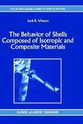 The Behavior of Shells Composed of Isotropic and Composite Materials 1st edition 9780792321132 0792321138