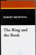 The Ring and the Book 1st Edition 9781434492586 1434492583