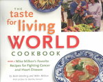 The Taste for Living World Cookbook 1st edition 9780967365503 0967365503
